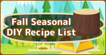 Animal Crossing Fall Autumn Seasonal Diy Recipes Limited Time Furniture List Acnh Gamewith In 2020 Animal Crossing Diy Food Recipes Autumn Animals