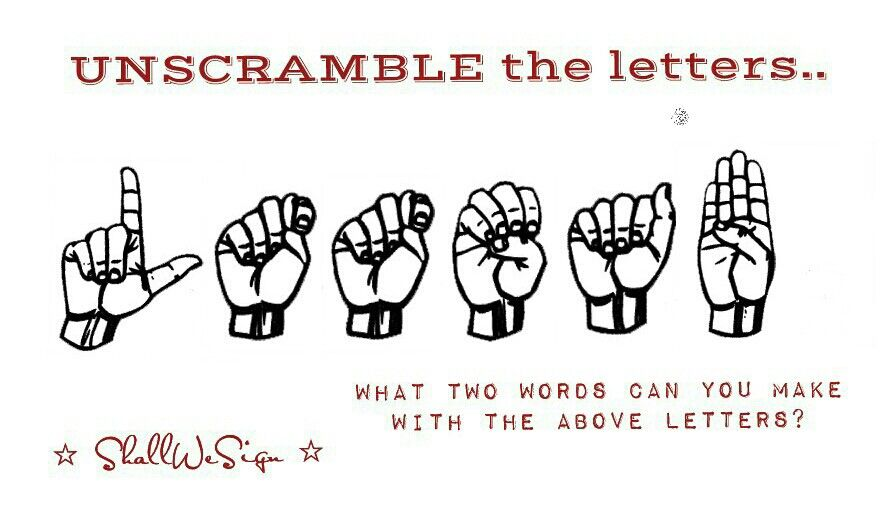 Unscramble The Letters What 2 Words Can You Spell Sign Language