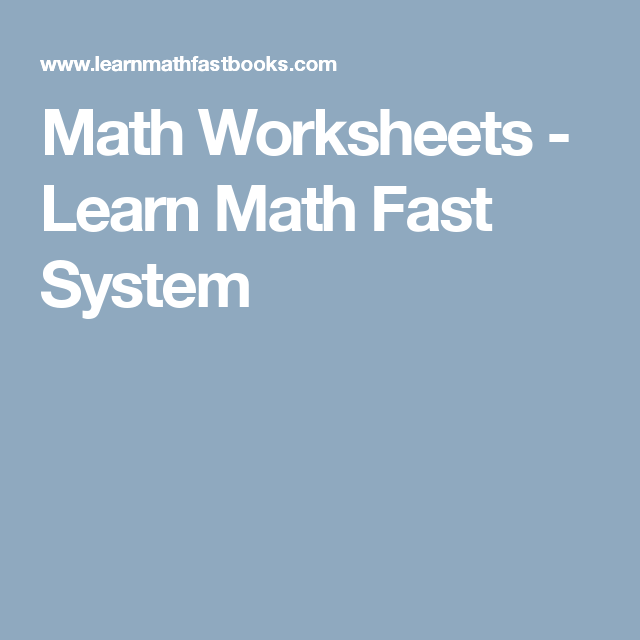 Math Worksheets Learn Math Fast System Learnmathfastsystem