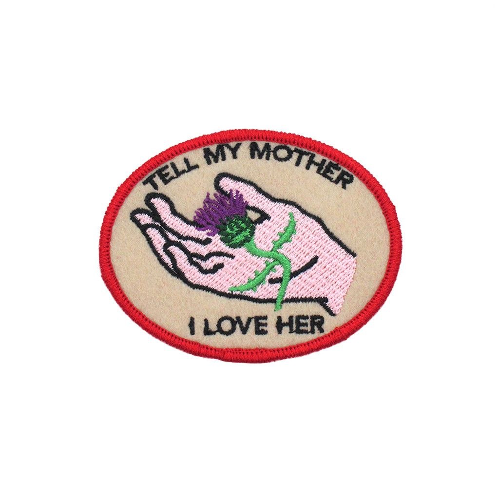 """""""Tell My Mother I Love Her"""" Patch"""