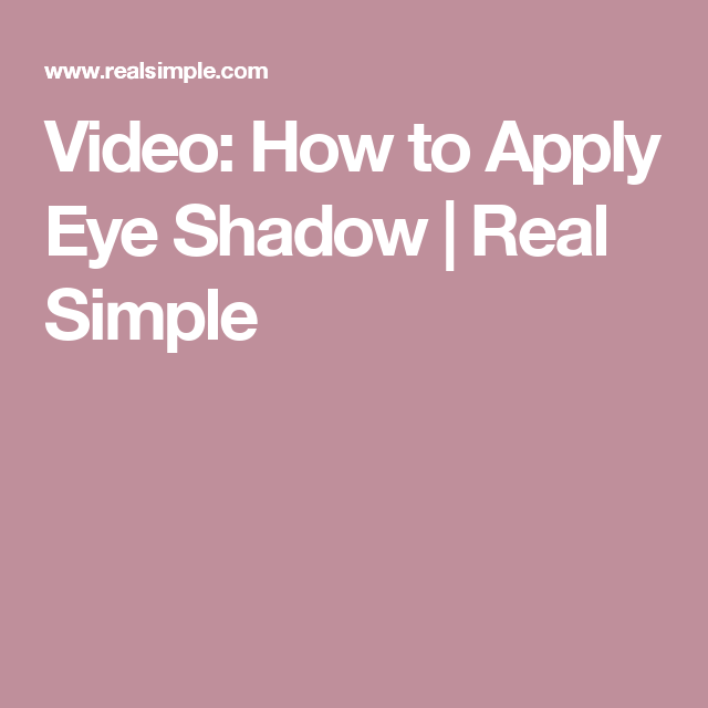 Video: How to Apply Eye Shadow | Real Simple