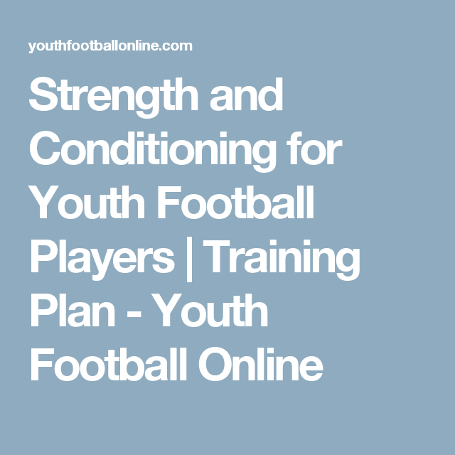 Strength and Conditioning for Youth Football Players | Training Plan