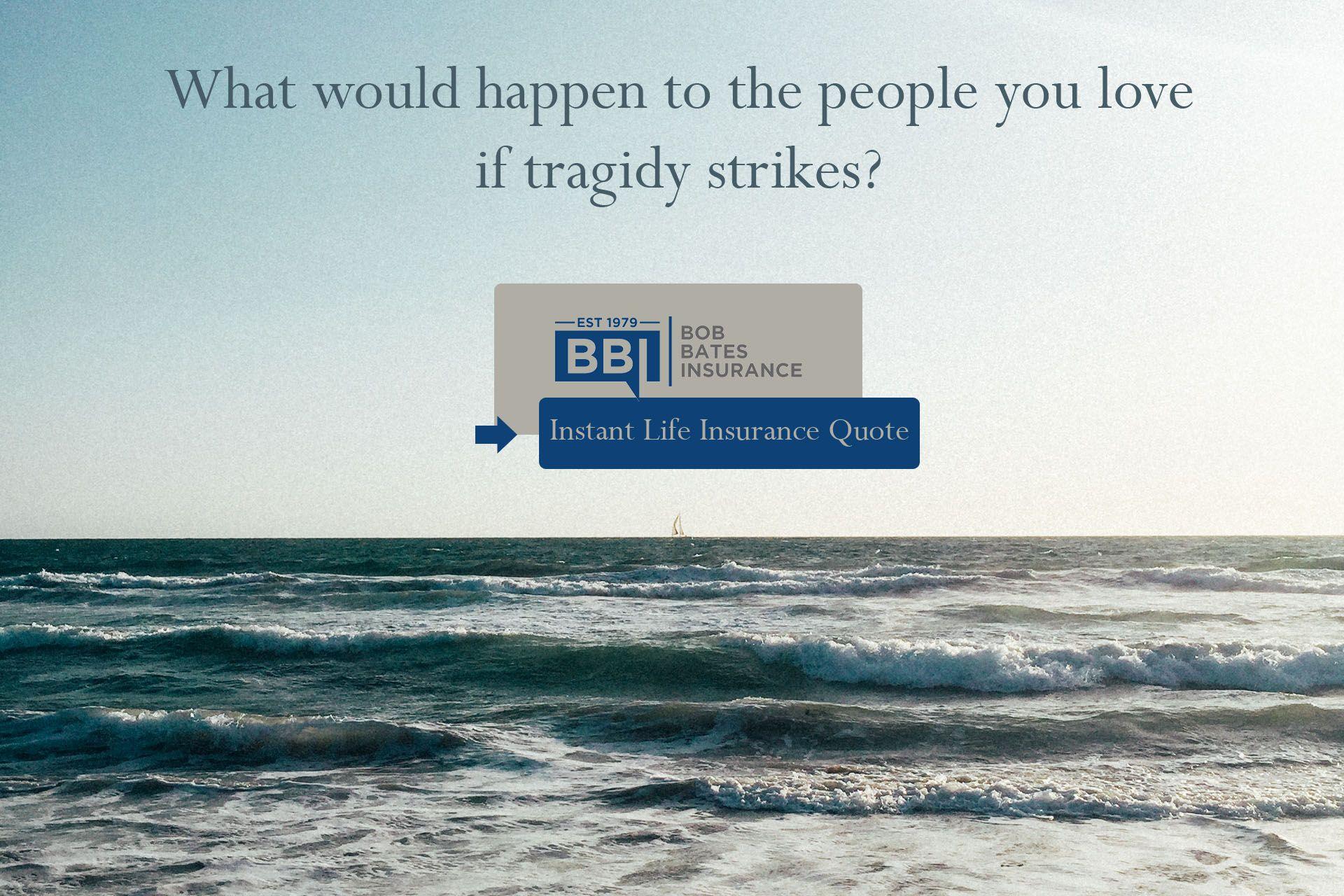 Free Term Permanent instant Life insurance Quote Bob Bates