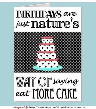 Eat more cake Funny Birthday Quotes Printable birthday cards