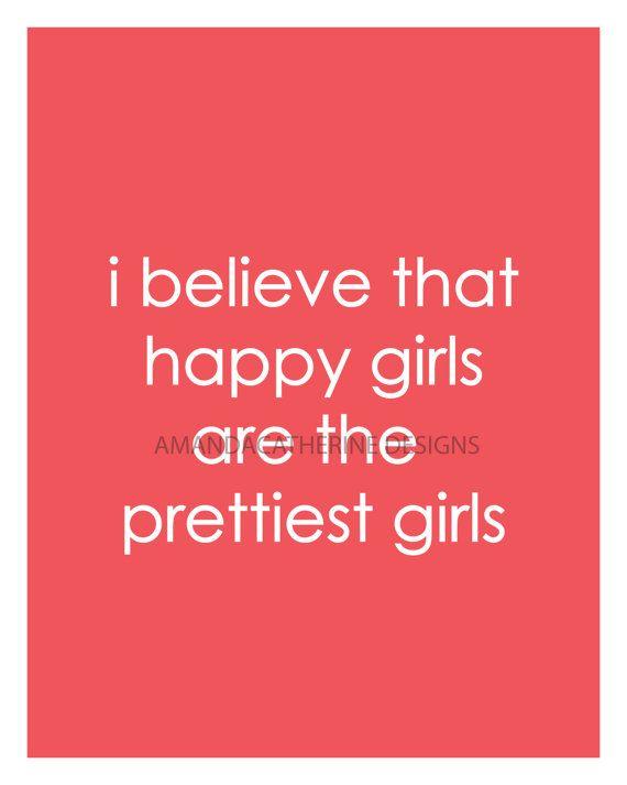 i believe that happy girls are the prettiest girls - audrey hepburn