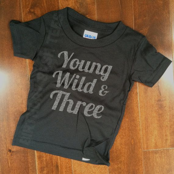 3 Year Old Birthday Shirt Young Wild Three Silver GLITTER Niece Nephew Son Daughter Gift WT 080