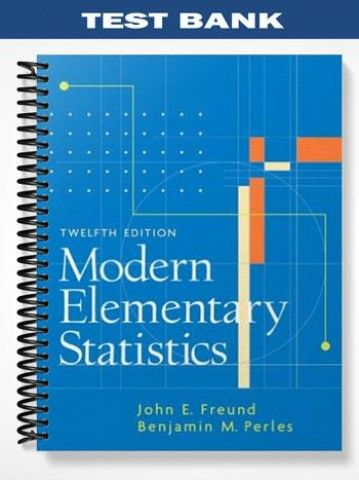 Test Bank for Modern Elementary Statistics 12th Edition by Freund