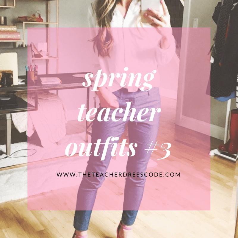 Spring Teacher Style 3 The Teacher Dress Code Teacher