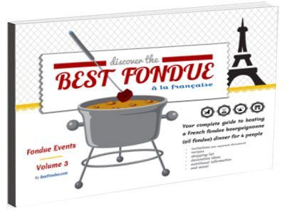 BestFondue volume 3: French-Inspired Oil Fondue #brothfonduerecipes BestFondue volume 3: French-Inspired Oil Fondue #meatfonduerecipes
