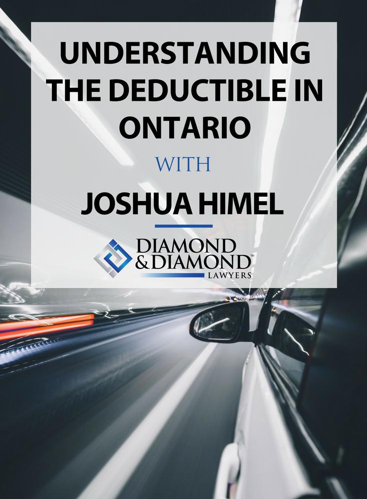 Understanding The Deductible In Ontario With Joshua Himel Read
