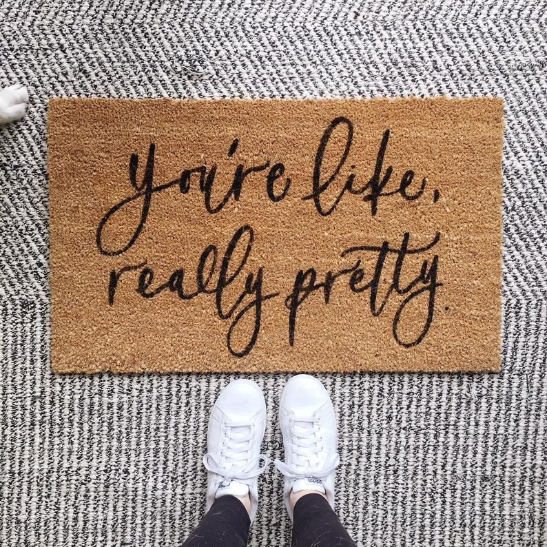 Cute Doormat Quot You Re Like Really Pretty Quot Doormat Welcome Mat Personalized Welcome Mat Custom
