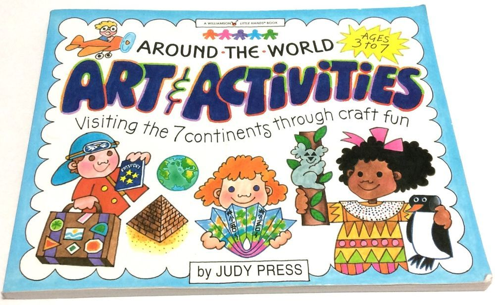 Around-the-World Art and Activities Visiting the 7 Continents Through Craft Fun