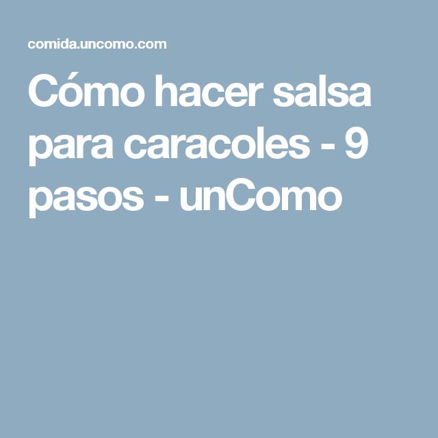 Cómo hacer salsa para caracoles - 9 pasos - unComo