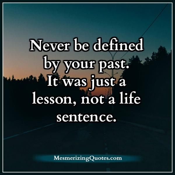 It S Too Bad Other People Only Choose To Remember The Few Times In Your Life You May Have Been Bad Or Made Lesson Learned Quotes Past Quotes My Past Quotes