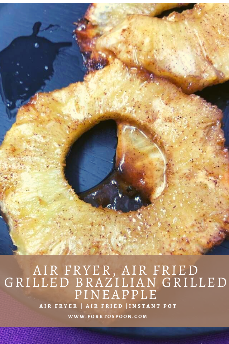 Air Fryer, Air Fried Grilled Brazilian Grilled Pineapple