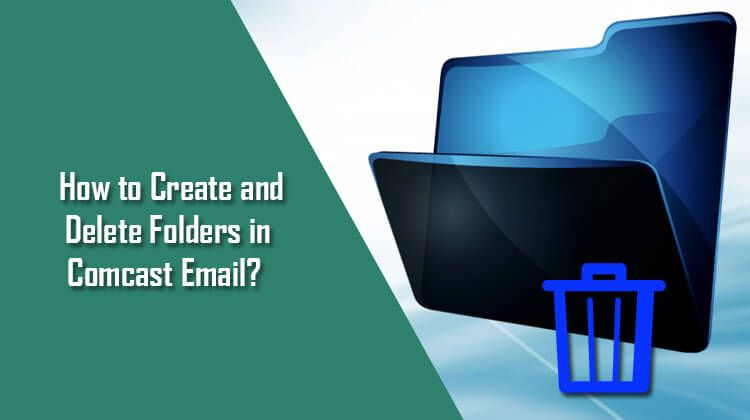 How to create and delete folders in comcast email