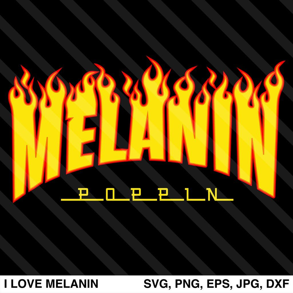 Melanin Poppin Fire Svg Melanin Black Girl Art Digital Graphic Design