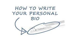 Writing a personal bio can serve many purposes. It might be required information for a job or school application. It could be an effective way to convey important information on your personal website. Or you might     Writing a personal bio can serve..