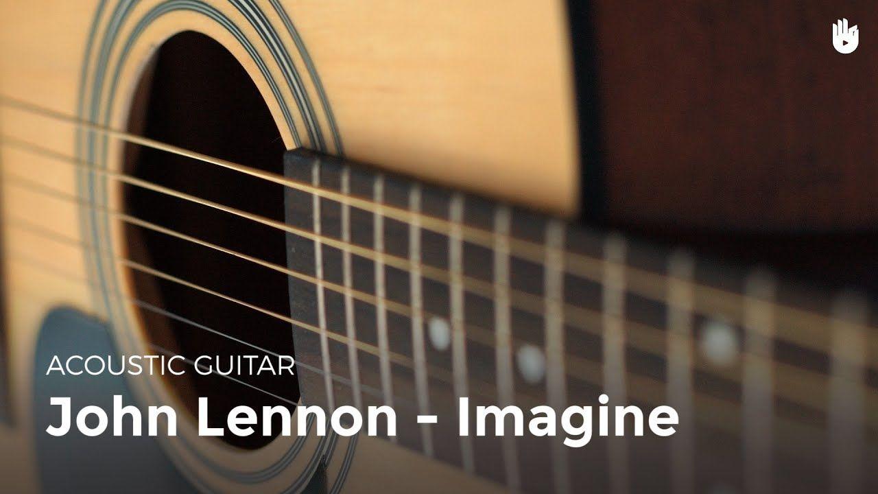 Learn How To Play The Guitar Easily Imagine By John Lennon Youtube In 2020 Guitar Imagine John Lennon John Lennon