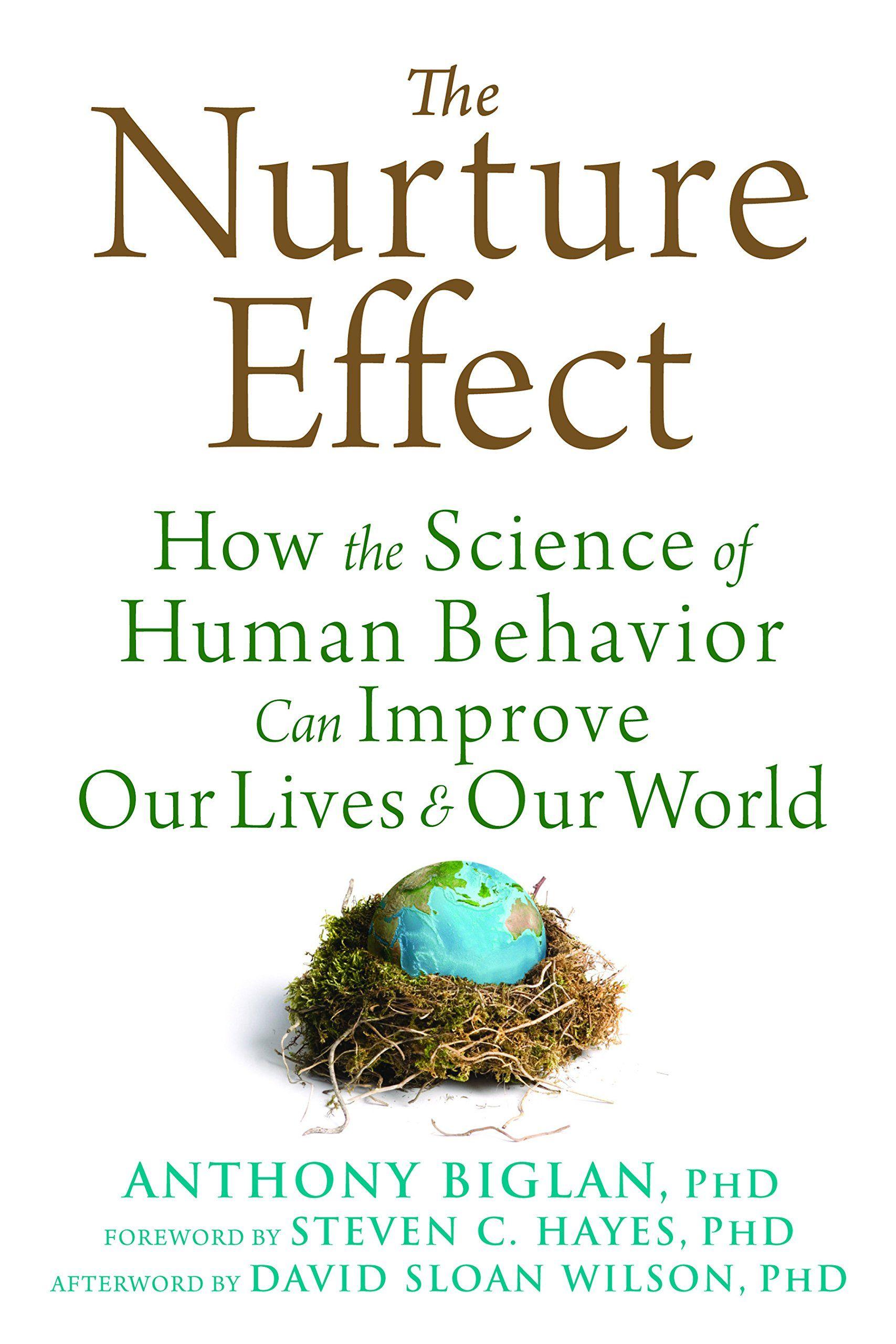 The Nurture Effect How The Science Of Human Behavior Can Improve Our Lives Human Behavior Psychology Books Behavior
