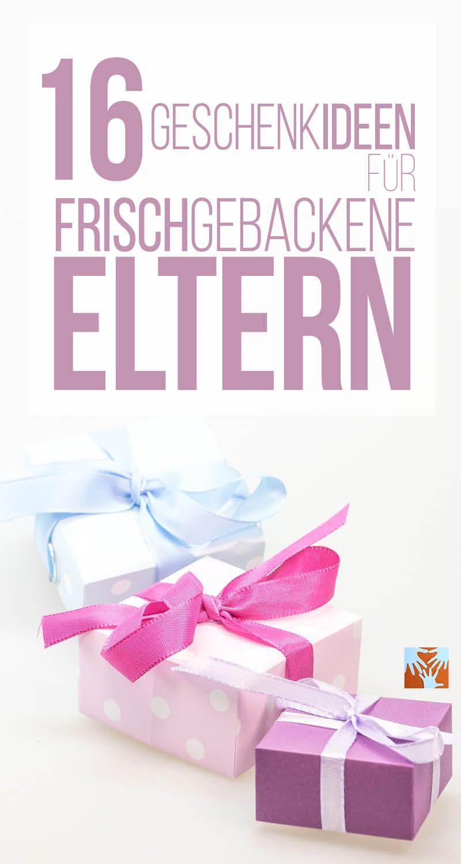 16 Geschenkideen für frisch gebackene Eltern | Baby | Pinterest ...