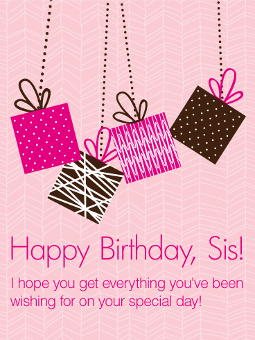 Lots Of Presents For My Sister Happy Birthday Wishes Card