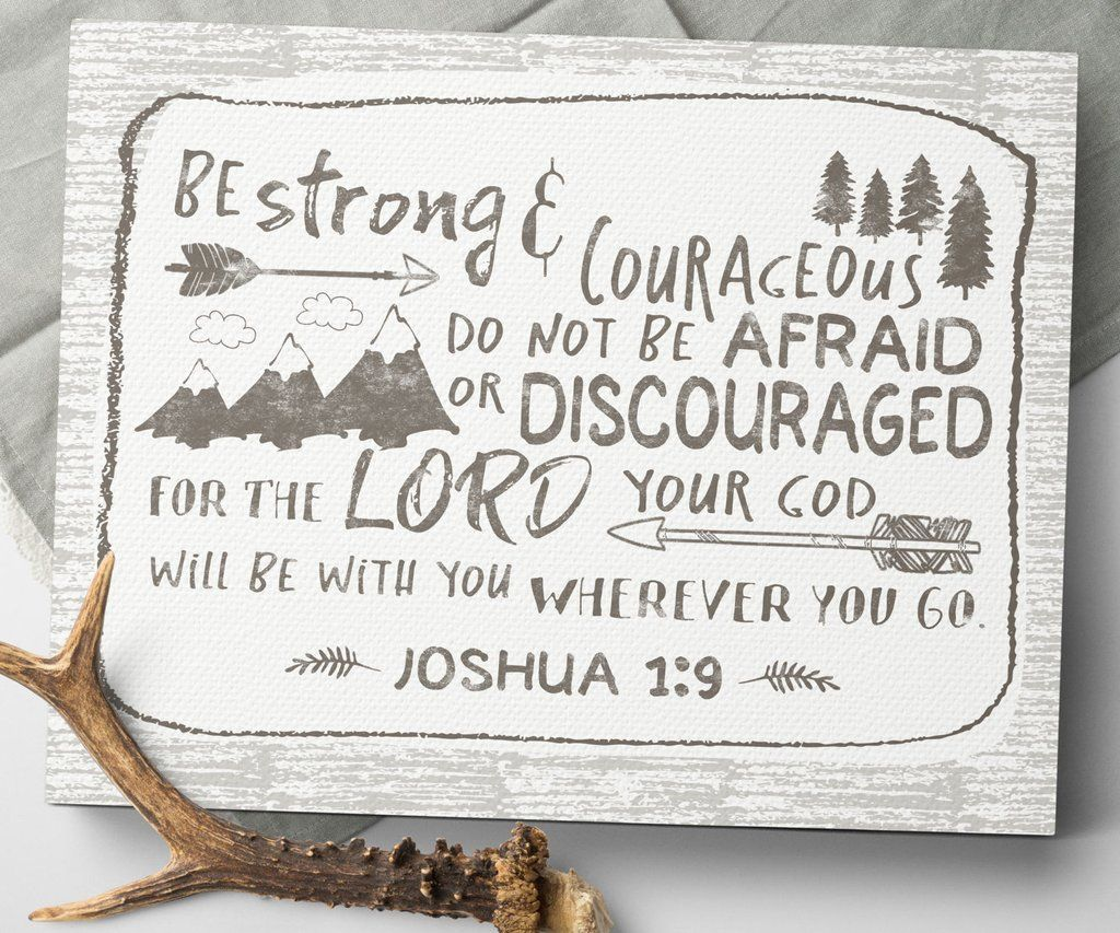 Strong And Courageous Joshua 1 9 Canvas Sign By Sweetface Co Gorgeous Rustic Woodland Nursery Decor For Camping Nursery Baby Boy Nurseries Adventure Nursery