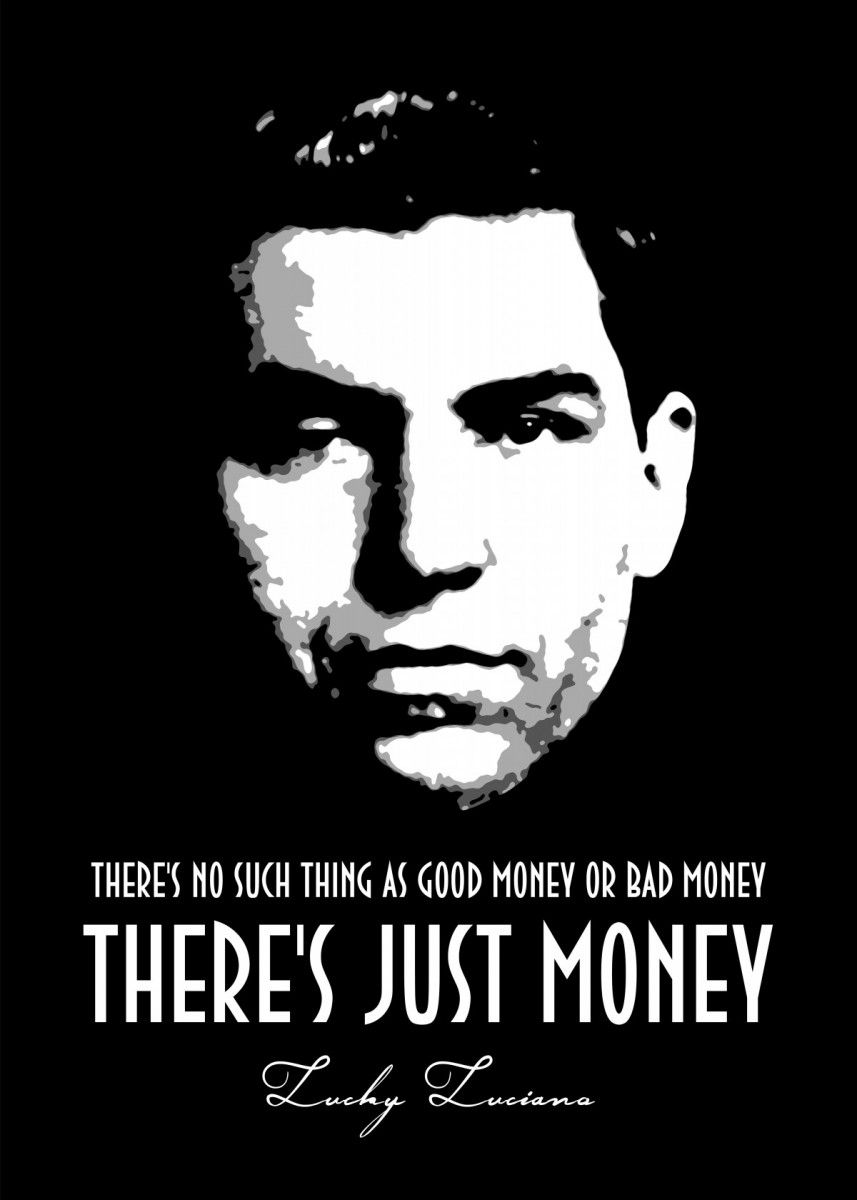 Lucky Luciano Metal Poster Print Bgw Beegeedoubleyou Displate Escobar Quotes Mafia Quote Psycho Quotes