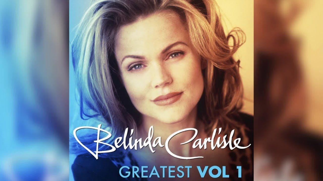 Belinda Carlisle Greatest Hits Vol 1 In 2021 Belinda Carlisle Greatest Hits Carlisle