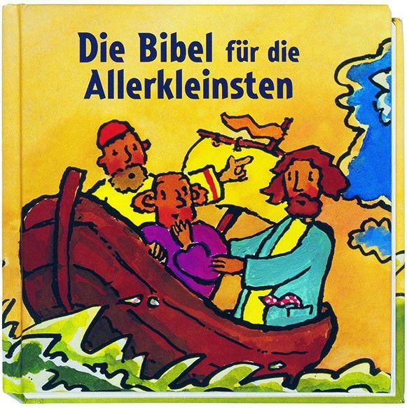 die bibel für die allerkleinsten  die bibel bibel