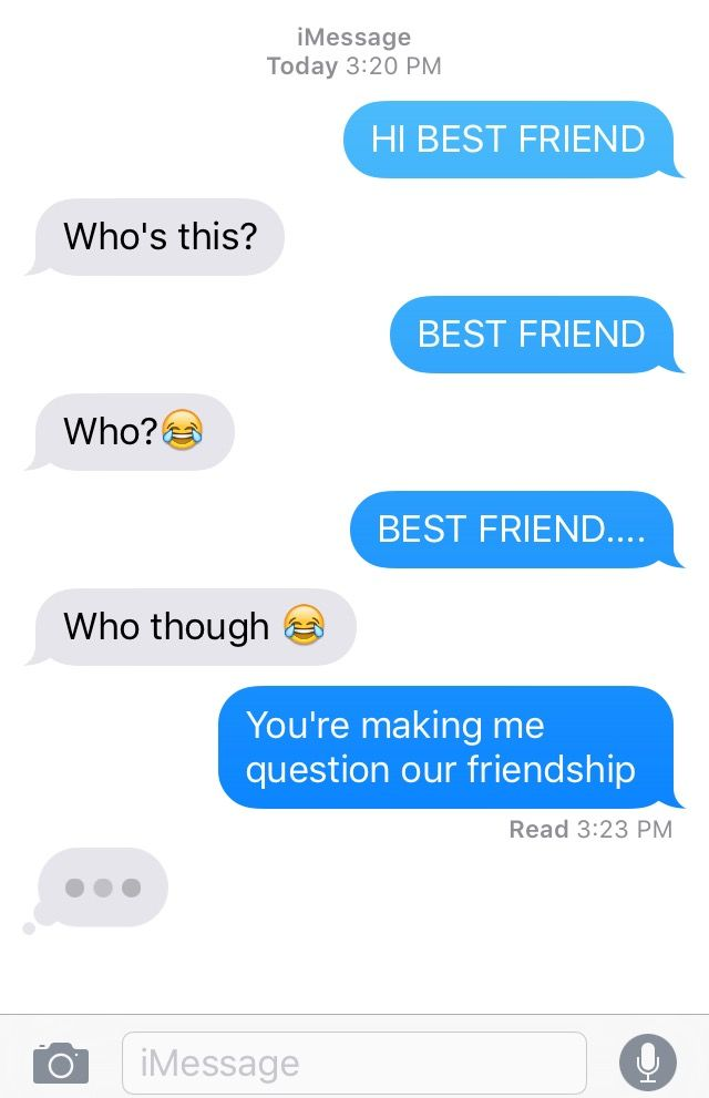 When You Text Your Best Friend And He Doesn T Know Who You Are Funny Texts Jokes Funny Text Memes Really Funny Memes