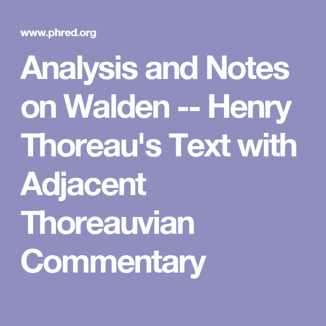 analysis and notes on walden henry thoreau s text adjacent analysis and notes on walden henry thoreau s text adjacent thoreauvian commentary