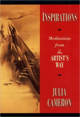 Inspirations Meditations From The Artist S Way Paperback The Artist S Way Julia Cameron Inspiration