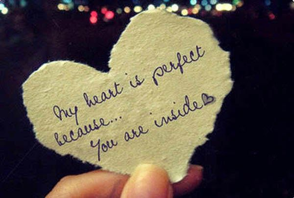 My Heart Is Perfect Because You Are Inside Love Quotes