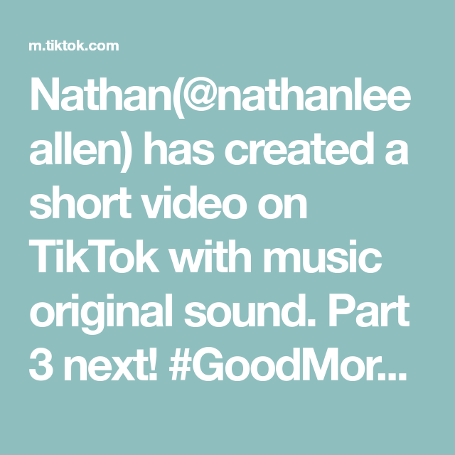 Nathan Nathanleeallen Has Created A Short Video On Tiktok With Music Original Sound Part 3 Next Goodmorning F In 2021 Travel Memories Show And Tell Simple Tricks