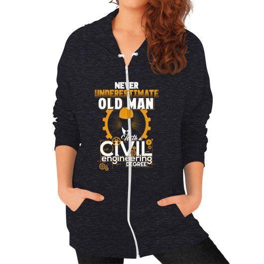 Never old man with civil engineering degree Zip Hoodie (on woman - civil engineer
