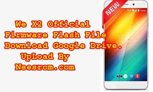 On This Page Download We X2 Official Stock firmware Rom Flash File