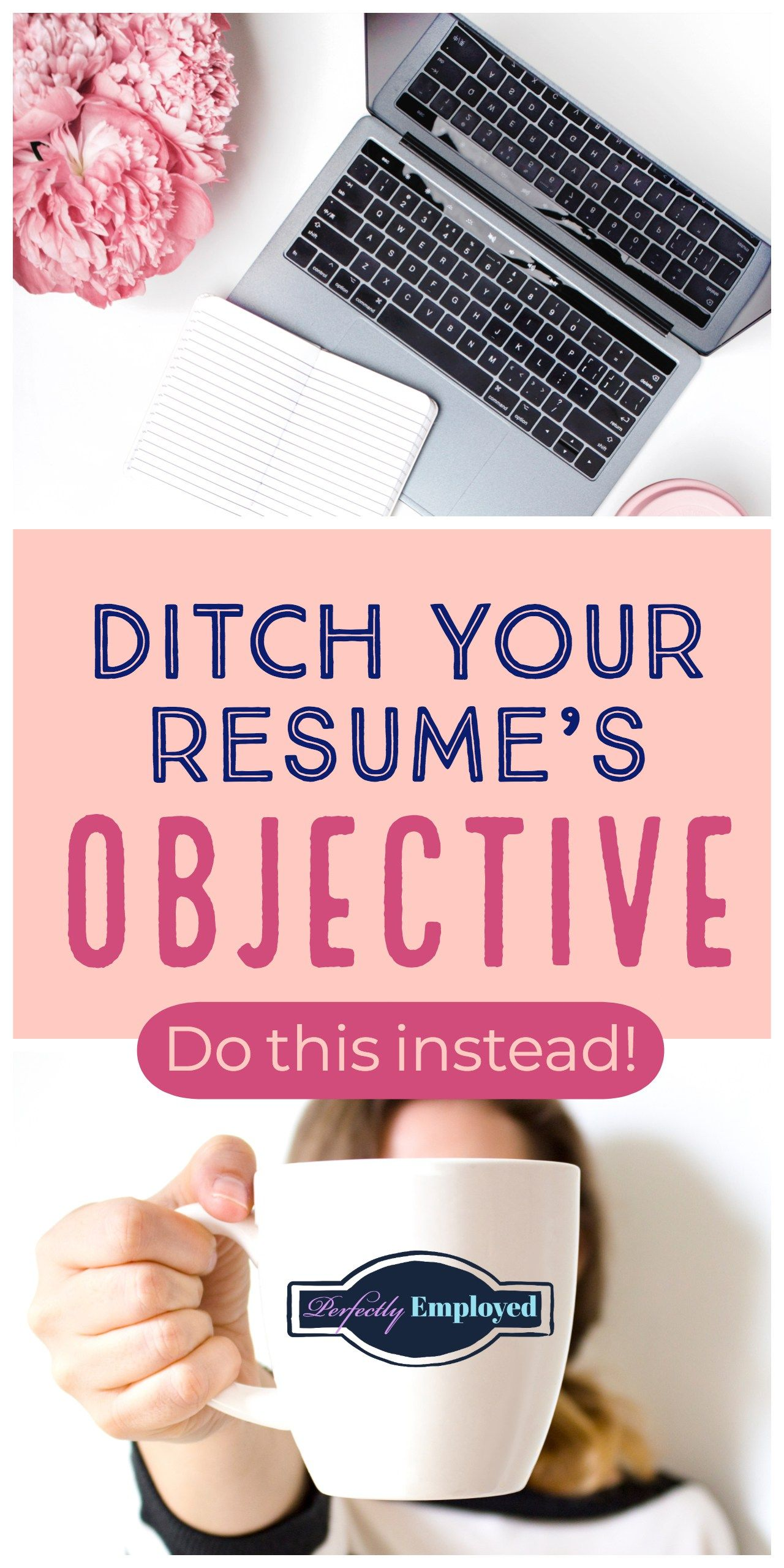 Ditch your resumes objective resume skills resume