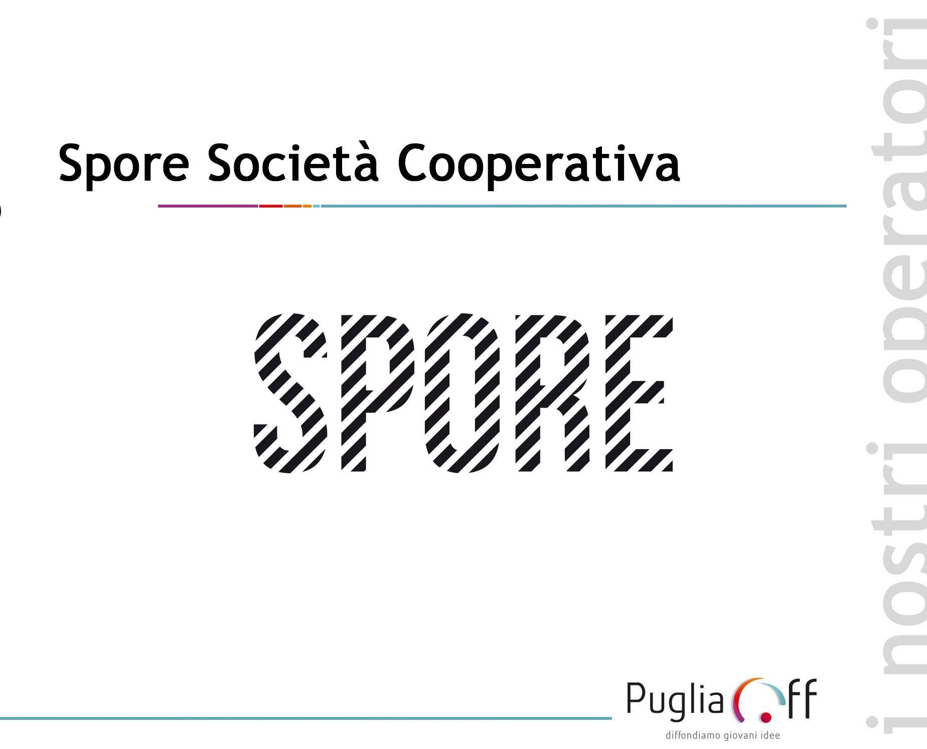 Spore ¨ una societ cooperativa di Corato che vuole promuovere il lavoro