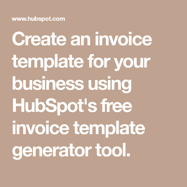 create an invoice template for your business using hubspots free invoice template generator tool