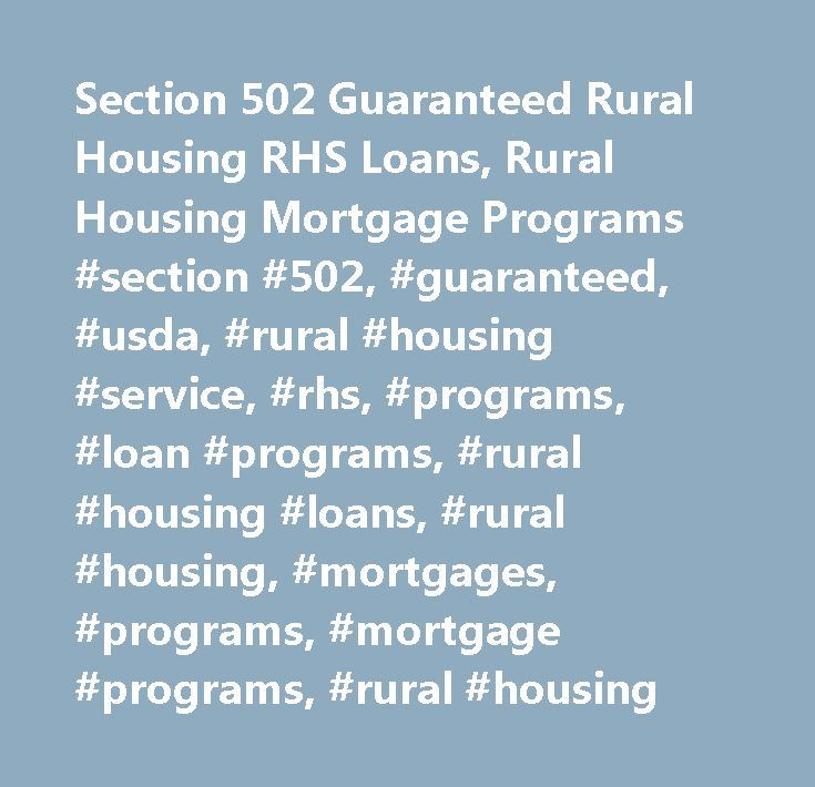 Section 502 Guaranteed Rural Housing RHS Loans, Rural Housing Mortgage  Programs #section #502