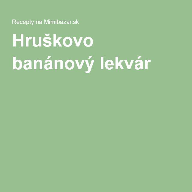 Hruškovo banánový lekvár