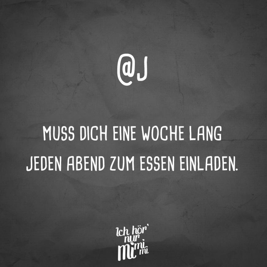 Visual Statements At J Muss Dich Eine Woche Lang Jeden