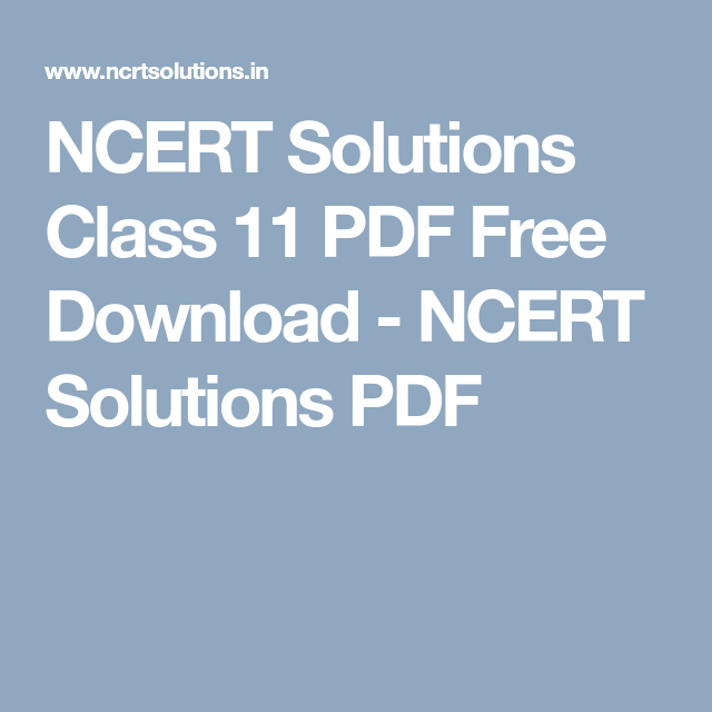 NCERT Solutions Class 11 PDF Free Download - NCERT Solutions