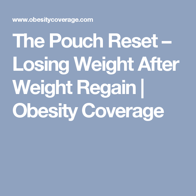 The Pouch Reset Losing Weight After Weight Regain Obesity