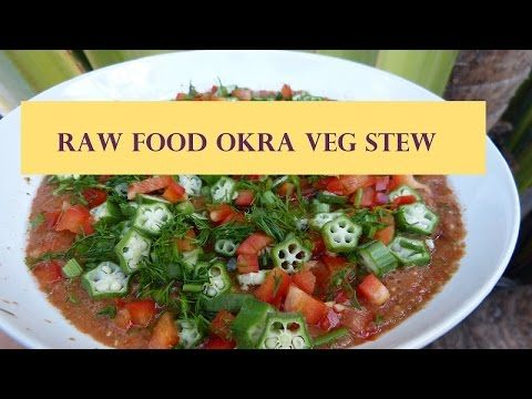 Easy raw food vegan recipe savory okra veg stew fat free easy raw food vegan recipe savory okra veg stew fat free youtube forumfinder Gallery
