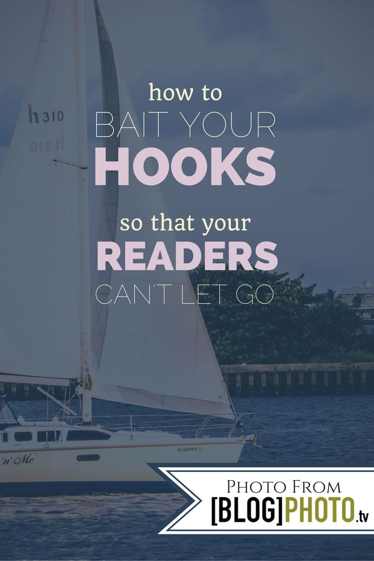 How To Bait Your Hooks So That Your Readers Can't Let Go http://blog.blogphoto.tv/capture-your-readers/