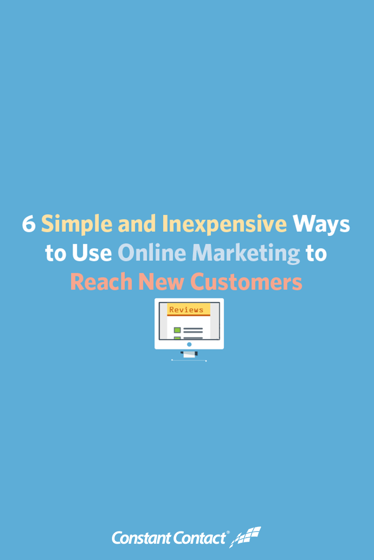 6 Simple and Inexpensive Ways to Use Online Marketing to Reach New Customers