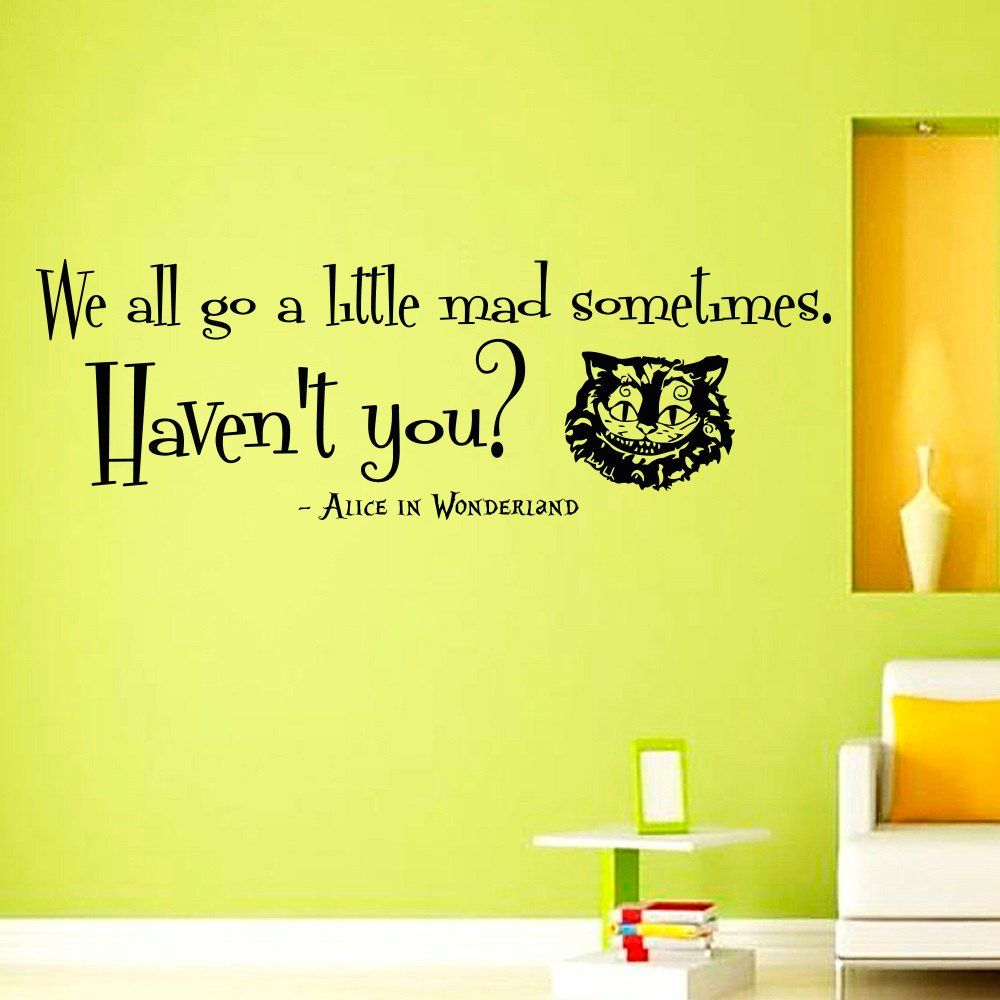 Wall Decals Vinyl Sticker We all go a little mad sometimes Cheshire ...