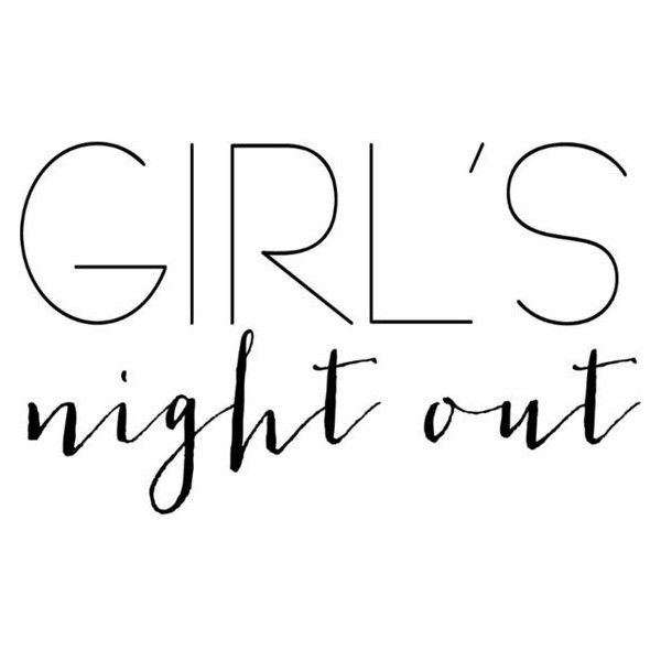 Girls Night Out text ❤ liked on Polyvore featuring text, borders ...